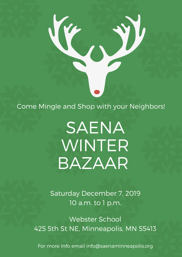 Come Mingle and Shop with you Neighbors!  SAENA Winter Bazaar  Saturday, December 7, 2019 10am-1pm  Webster School 425 5th St NE Minneapolis, MN 55413